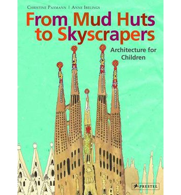 From Mud Huts to Skyscrapers